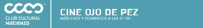 Ciclo de Cine OJO DE PEZ en Matienzo